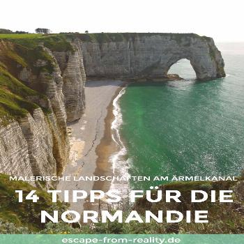 14 tips for Normandy -  Normandy – these are dizzying cliffs and chalk cliffs, beautiful beaches