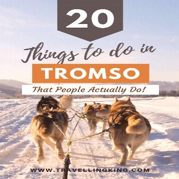 20 Things to do in Tromso – That People Actually Do! 20 Things to do in Tromso – That People Ac