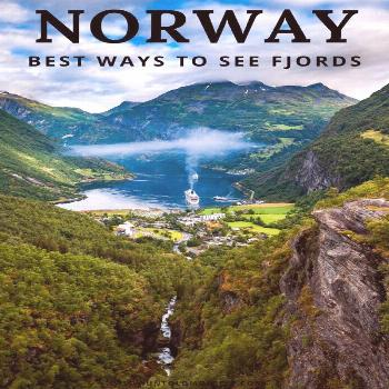 7 different ways to see the incredible Norwegian fjords Norway fjords travel guide - the fjords nea