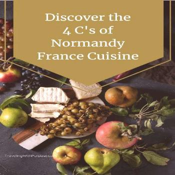 Discover the 4 C's of Normandy France Cuisine The four most famous French foods in this region are