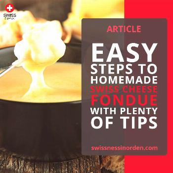 Easy steps to homemade Swiss cheese fondue with plenty of tips From this article, you will learn th