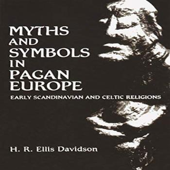 Myths and Symbols in Pagan Europe: Early Scandinavian and