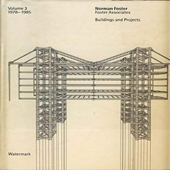 Norman Foster - Buildings amp Projects, 1978-1982 3