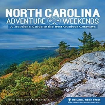 North Carolina Adventure Weekends: A Traveler's Guide to the