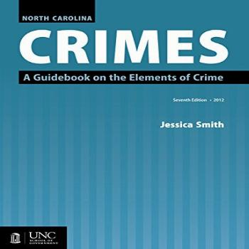 North Carolina Crimes: A Guidebook on the Elements of Crime