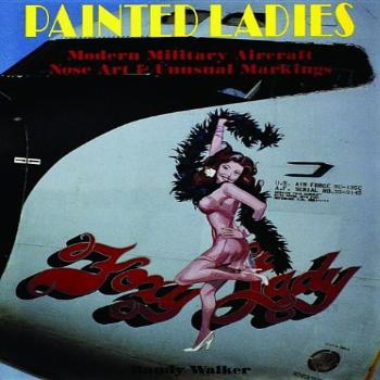 Painted Ladies: Modern Military Aircraft Nose Art & Unusual