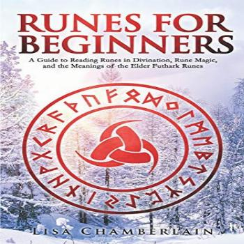 Runes for Beginners: A Guide to Reading Runes in Divination,