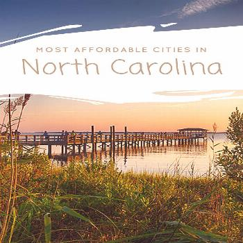 The 5 Most Affordable Cities in North Carolina: North Carolinais consistentlyamongthe top10