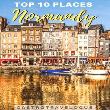 Top 10 places In Normandy That You Have To Visit – Gastrotravelogue Top 10 places In Normandy-10