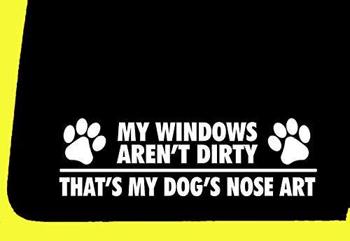 H-Tradings My Windows arent Dirty - Thats My Dogs Nose