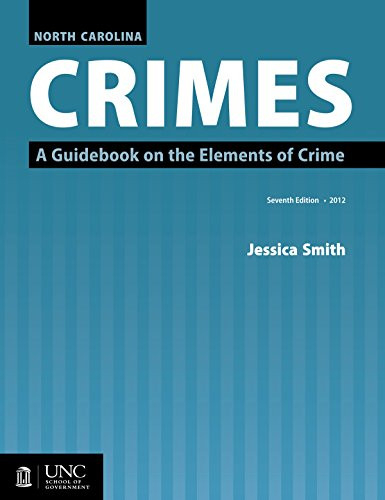 North Carolina Crimes A Guidebook on the Elements of Crime
