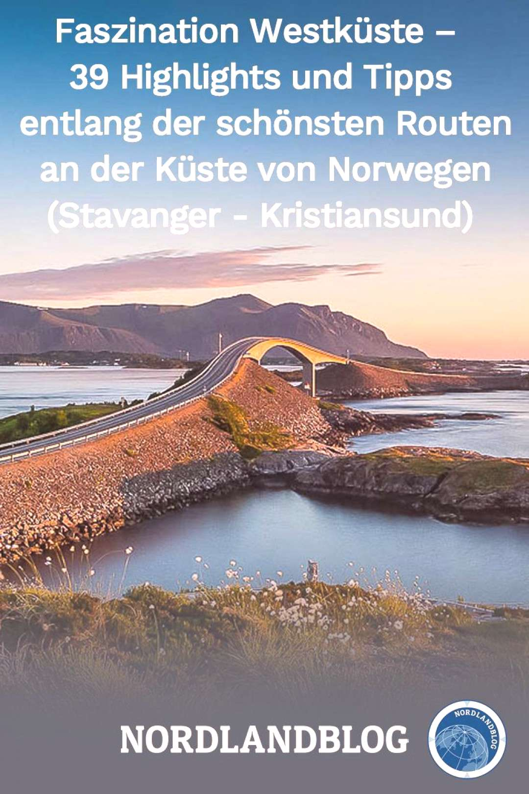 The fascination of western Norway - 39 highlights and tips on the west coast of Norway - 39 highli
