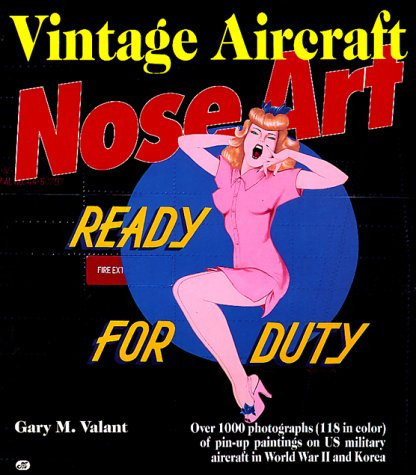 Vintage Aircraft Nose Art Over 1000 Photographs of Pin-Up